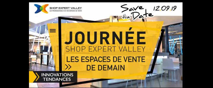 Journée Shop Expert Valley les espaces de vente de demain 2019