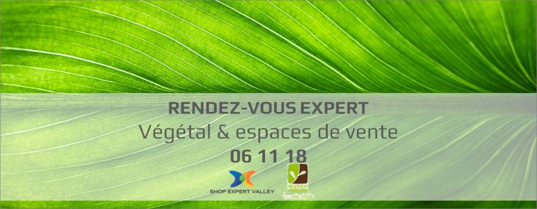 Rendez-Vous Végétal et espaces de vente Shop Expert Valley et Vegepolys