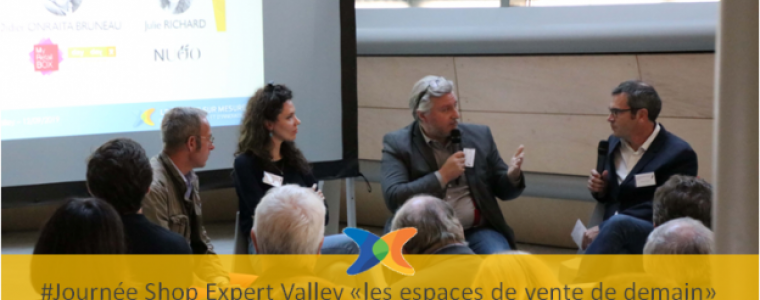Journée Shop Expert Valley nouveaux parcours client : le commerce se réinvente