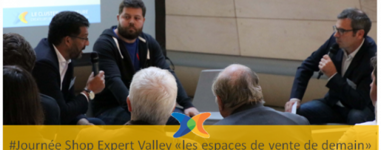 Journée Shop Expert Valley digitalisation et retail tech